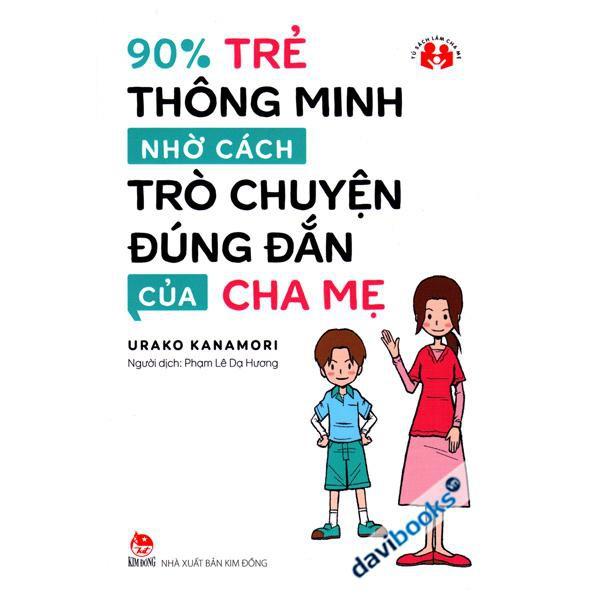 Sách - 90% Trẻ Thông Minh Nhờ Cách Trò Chuyện Đúng Đắn Của Cha Mẹ