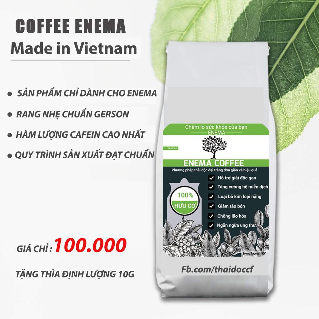 Cà phê thải độc Enema 100% hữu cơ  500gr xuất xứ Việt Nam  Tặng thìa định lượng 10g