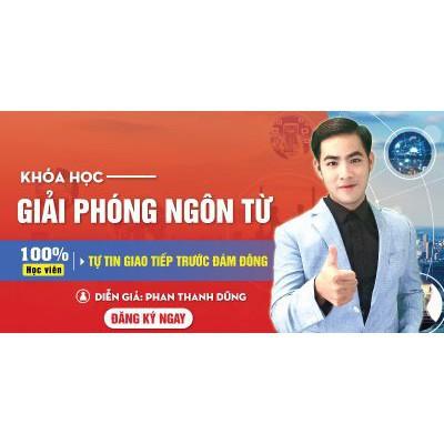 Toàn quốc- [E-voucher]FULL khóa học PHÁT TRIỂN CÁ NHÂN - Giải phóng ngôn từ- Phan Thanh Dũng Unica