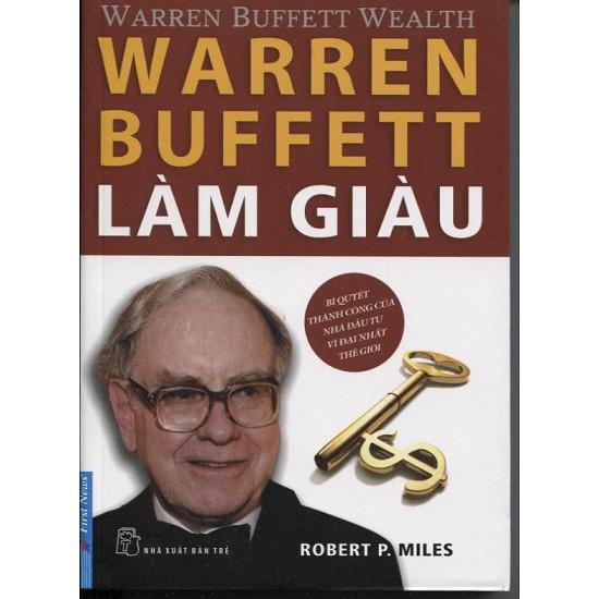 Warren Buffett Làm Giàu