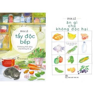 Sách - Combo Tẩy Độc Bếp Vì Không Thể Sống Mà Không Ăn Gì + Ăn gì cho không độc hại (2 cuốn) thumbnail