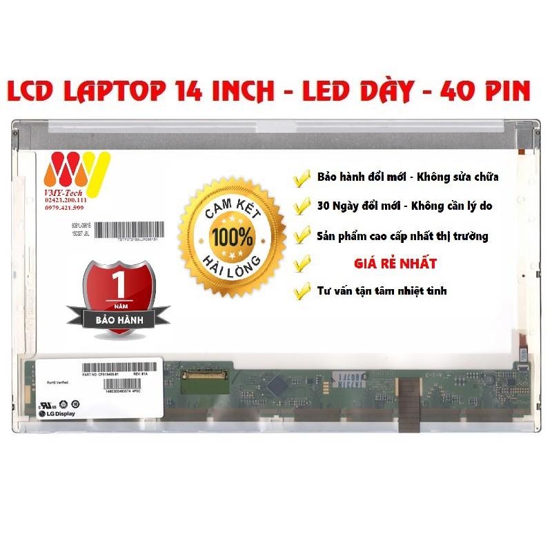 [Mã ELCL99 giảm 7% đơn 500K] Màn Hình Laptop 14 Inch LED Dày 40 Pin ThayThế Cho Dell HP Lenovo Toshiba LG Asus
