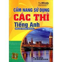Cẩm Nang Sử Dụng Các Thì - English Tenses Manual