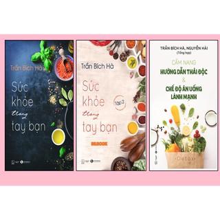 Sách - Combo Cẩm Nang Hướng Dẫn Thải Độc & Chế Độ Ăn Uống Lành Mạnh + Sức khoẻ trong tay bạn (3q)