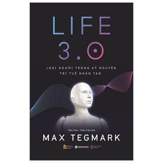 Sách-Life 3.0-Loài người trong kỷ nguyên trí tuệ nhân tạo thumbnail
