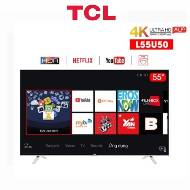 Smart Tivi TCL 4K 55 inch L55U50 - Hàng Chính