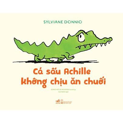 Sách Cá sấu Achille không chịu ăn chuối