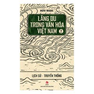 [ Sách ] Lãng Du Trong Văn Hóa Việt Nam (Tập 2 ) - Lịch Sử - Truyền Thống