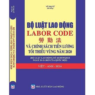 Sách - BỘ LUẬT LAO ĐỘNG và chính sách tối thiểu vùng 2020 (tiếng Việt - Anh - Hoa) thumbnail