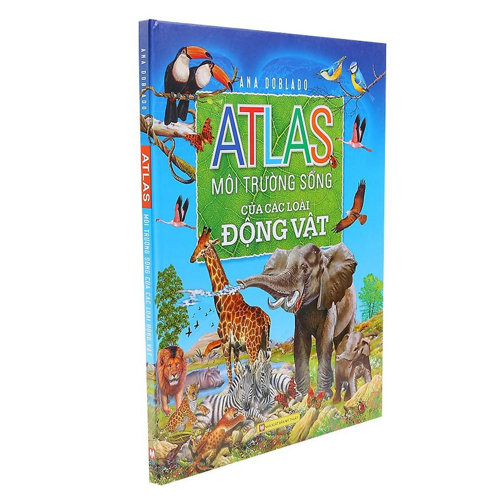 Sách - Atlas Môi Trường Sống Của Các Loài Động Vật