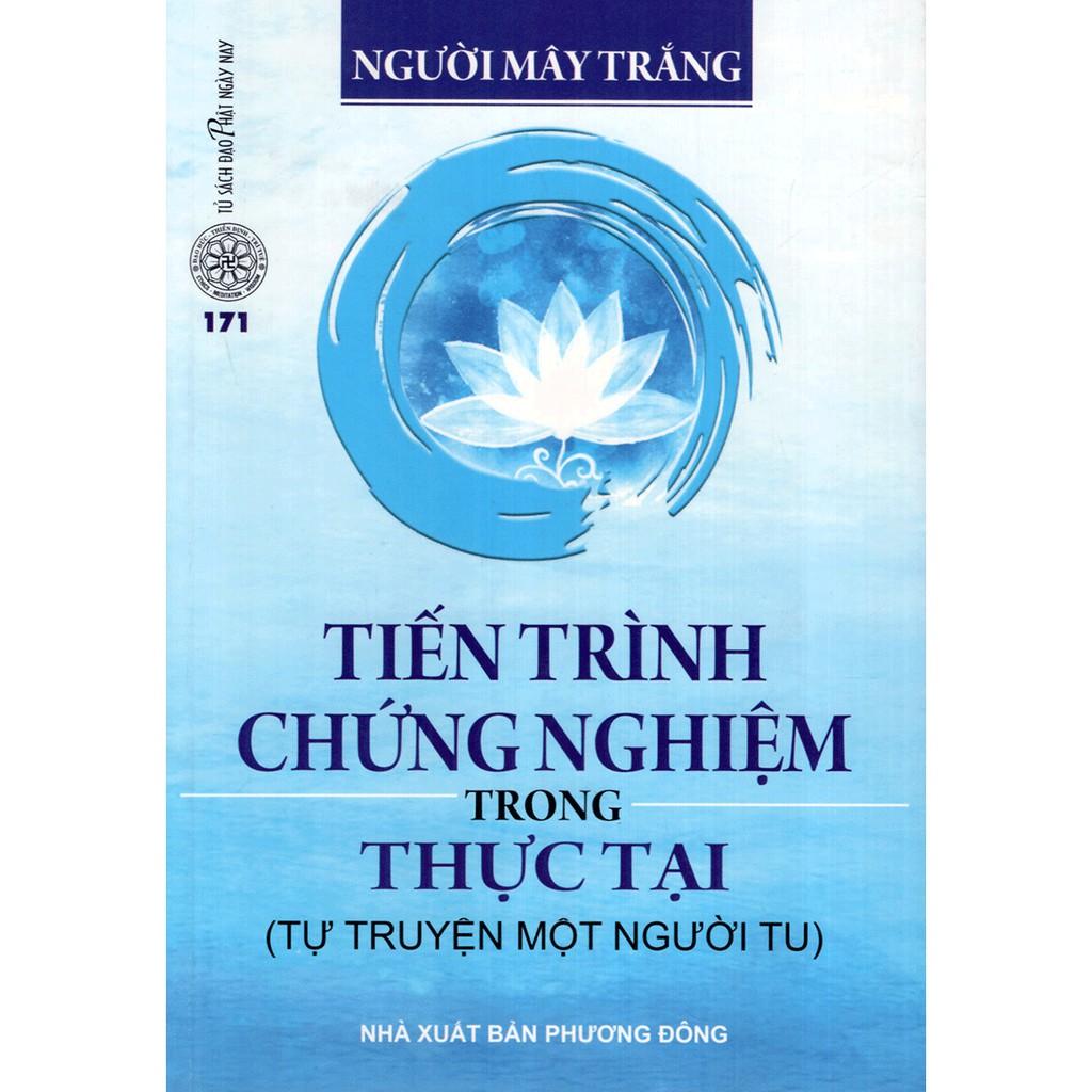 Sách - Tiến Trình Chứng Nghiệm Trong Thực Tại (Tự Truyện Một Người Tu) - 14967685 , 2457963324 , 322_2457963324 , 52000 , Sach-Tien-Trinh-Chung-Nghiem-Trong-Thuc-Tai-Tu-Truyen-Mot-Nguoi-Tu-322_2457963324 , shopee.vn , Sách - Tiến Trình Chứng Nghiệm Trong Thực Tại (Tự Truyện Một Người Tu)