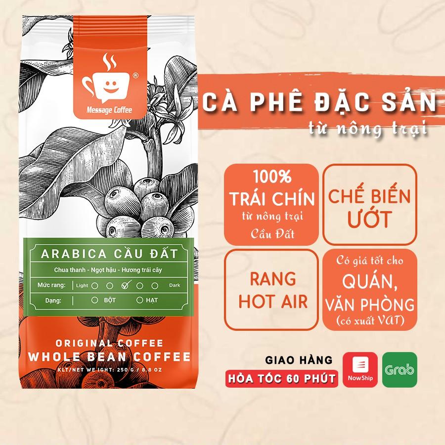 Cà phê Arabica Cầu Đất nguyên chất 100% hậu vị ngọt thơm quyến rũ gói 500g Pha Máy - Cold Brew và Drip từ Message Coffee