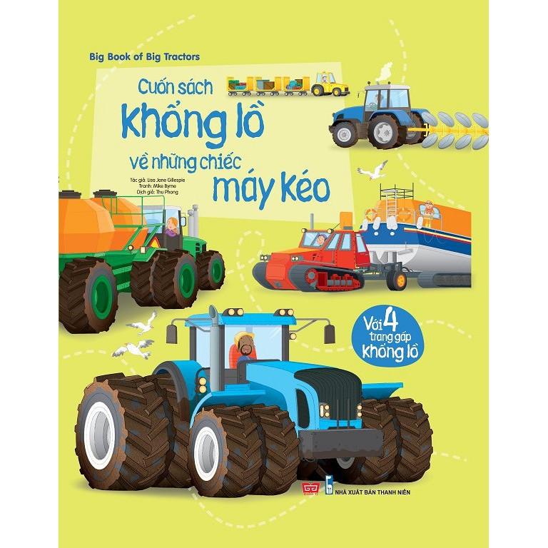 SÁCH - Cuốn Sách Khổng Lồ Về Những Chiếc Máy Kéo (Big Book Of Big Tractors) Gigabook