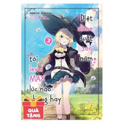 Sách - Light Novel - Diệt Slime Suốt 300 Năm, Tôi Levelmax Lúc Nào Chẳng Hay - Tập 3 (Bản Đặc Biệt - Số Lượng Có Hạn)