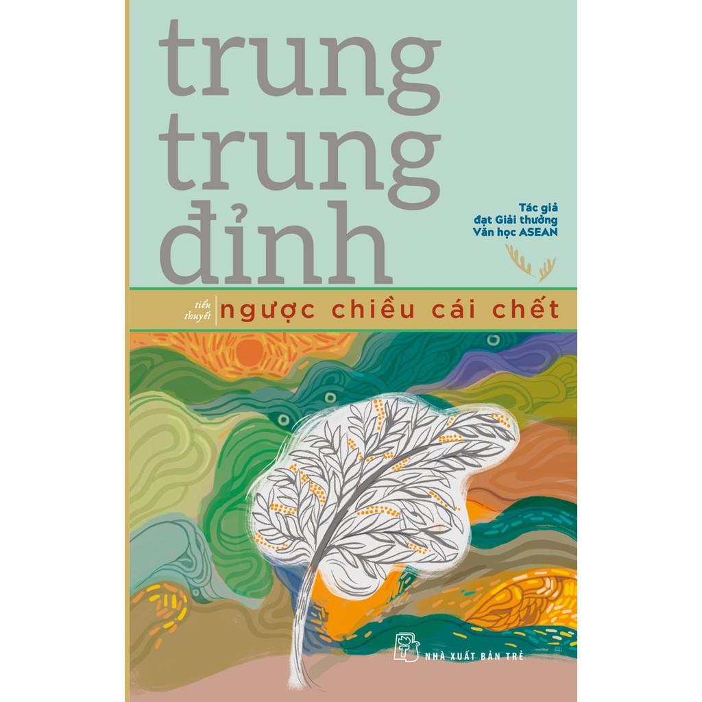 Sách-Trung Trung Đỉnh-Ngược Chiều Cái Chết