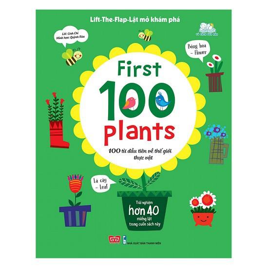 Lift-The-Flap-Lật Mở Khám Phá: First 100 Plants - 100 Từ Đầu Tiên Về Thế Giới Thực Vật