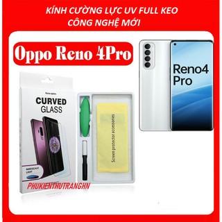 Reno 4 Pro – Kính Cường lực UV cho Oppo Reno 4 Pro Full màn hình trong suốt – phukienthutranghn