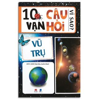 Sách - 10 vạn câu hỏi vì sao - Vũ trụ - Huy Hoàng