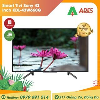 Smart Tivi Sony 43 inch KDL-43W660G Mẫu 2019