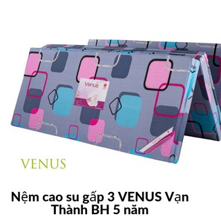 Nệm Cao Su Mousse Ép Gấp 3 Venus Vạn Thành Siêu Đàn Hồi – Bảo Hành 5 Năm
