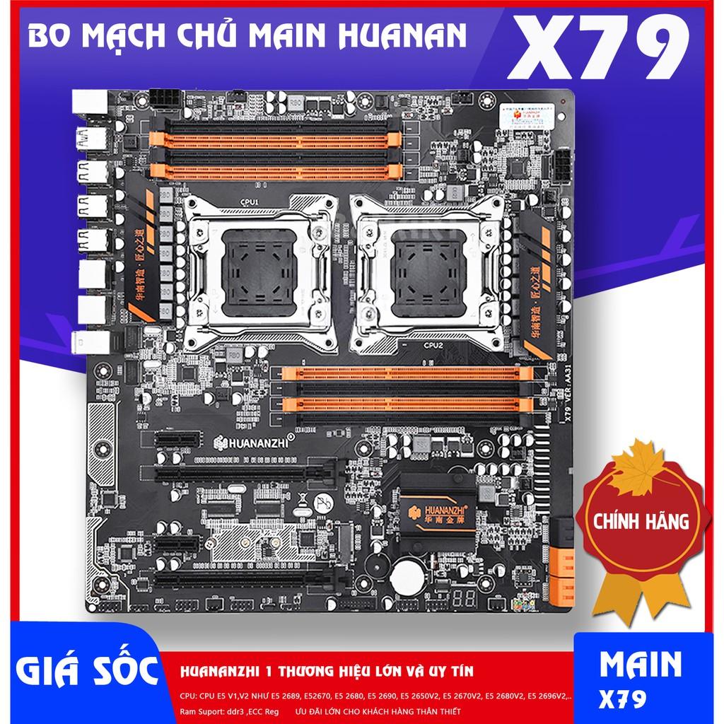 Main HuananZhi X79 8D, Main X79 4D Bh 12th bo mạch chủ X79 Dual CPU Socket 2011 /CPU E5 V1,V2 / Ram ddr3 ecc reg