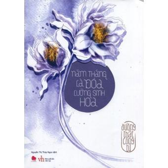 Sách - Năm Tháng Là Đóa Lưỡng Sinh Hoa