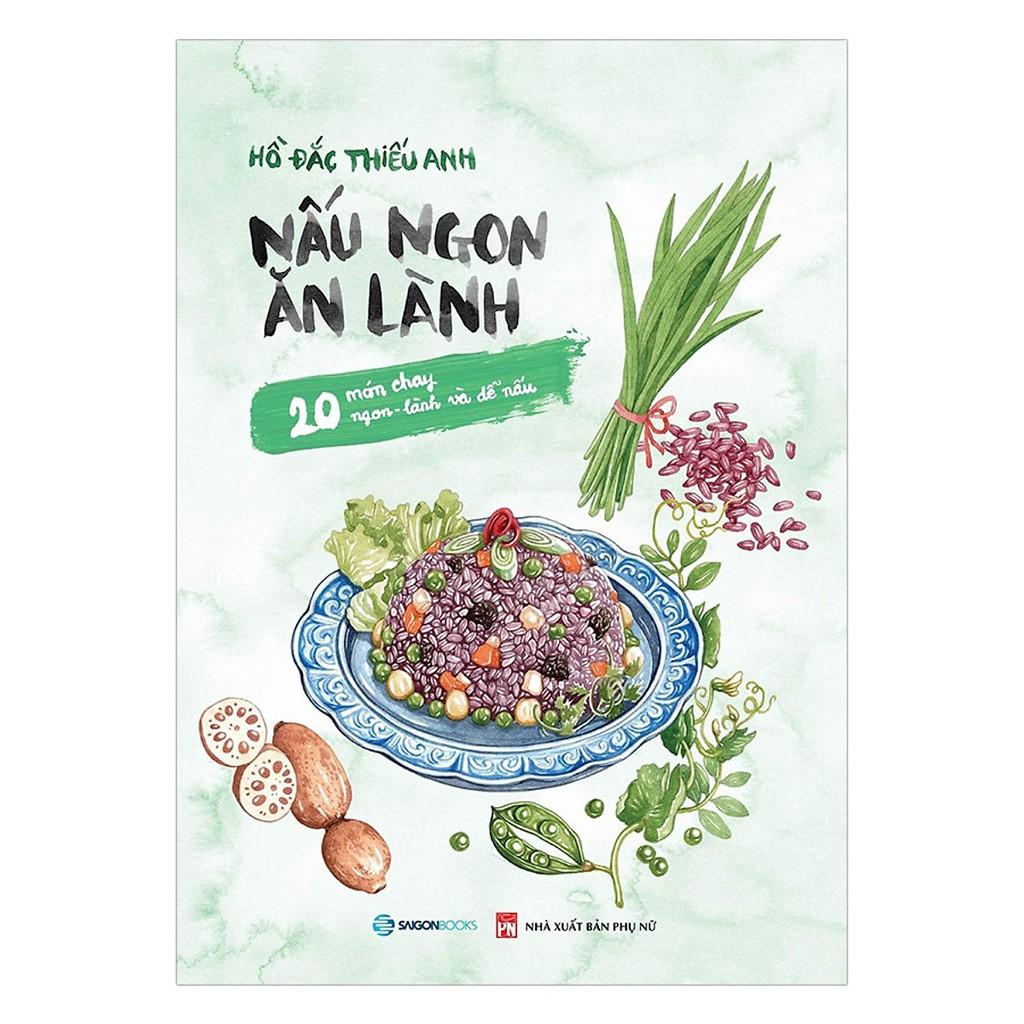 Sách - Nấu Ngon Ăn Lành (20 Món Chay Ngon - Lành Và Dễ Nấu)