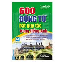 600 Động Từ Bất Quy Tắc Tiếng Anh (Kèm Audio Tại App MCBooks) - 3115195 , 859977986 , 322_859977986 , 50000 , 600-Dong-Tu-Bat-Quy-Tac-Tieng-Anh-Kem-Audio-Tai-App-MCBooks-322_859977986 , shopee.vn , 600 Động Từ Bất Quy Tắc Tiếng Anh (Kèm Audio Tại App MCBooks)