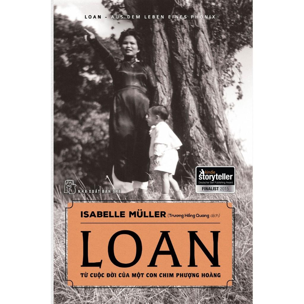 (Sách Thật) Loan Từ Cuộc Đời Của Một Con Chim Phượng Hoàng - Isabelle Müller