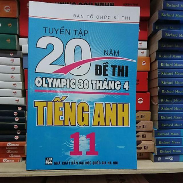 Sách - tuyển tập 20 năm đề thi Olympic 30 tháng 4 tiếng Anh lớp 11.