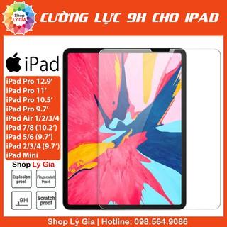 Kính cường lực 9H cho iPad | Full tất cả các dòng