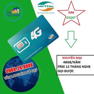 Sim 4G Viettel D500T 4Gb/tháng Trọn Gói 1 Năm Không Nạp Tiền – NGHE GỌI ĐƯỢC