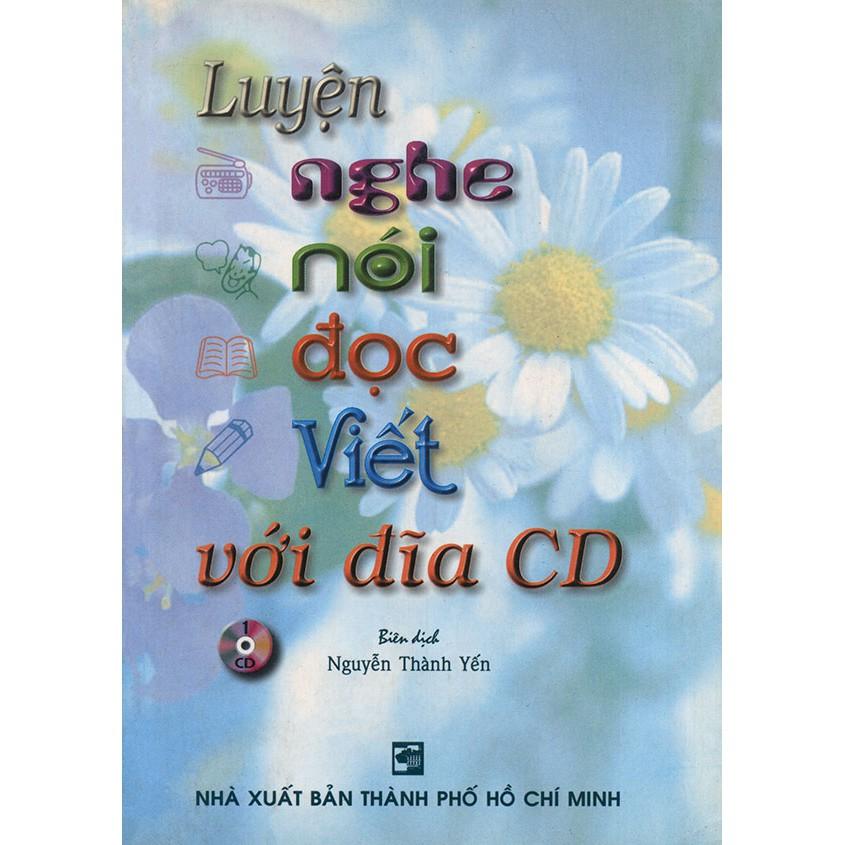Luyện nghe nói đọc viết với đĩa CD (kèm CD)