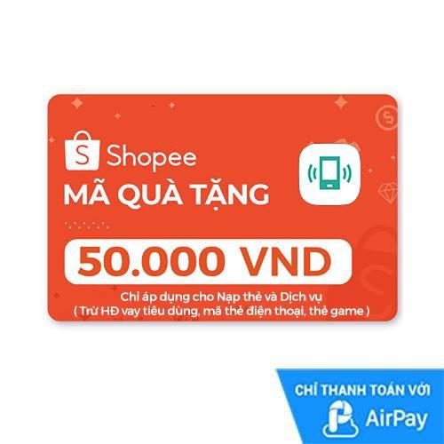 [E-voucher] Mã quà tặng Nạp thẻ dịch vụ (trừ Hóa đơn vay tiêu dùng & mã thẻ) 50.000đ thanh toán bằng AirPay
