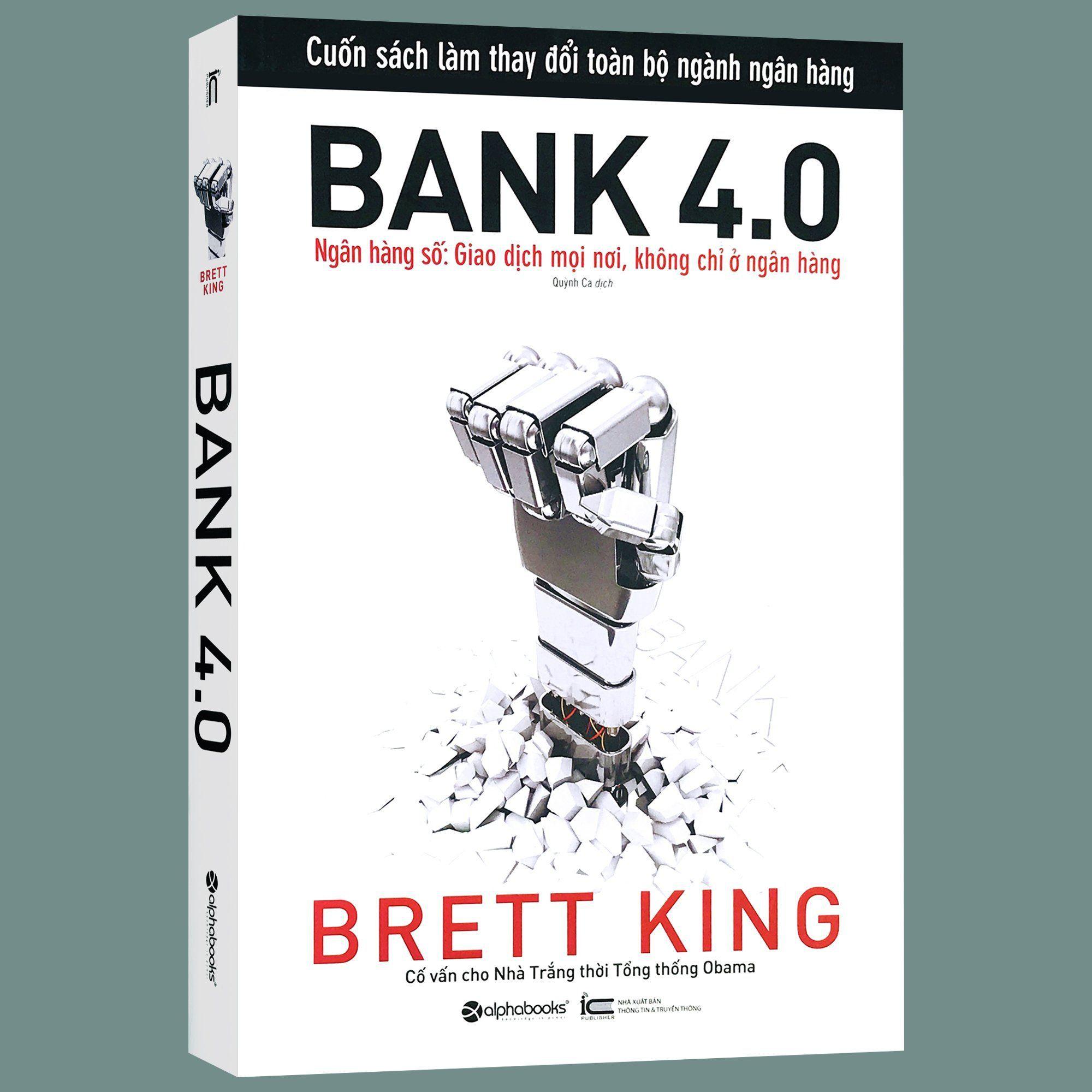 Sách - Bank 4.0 - Ngân Hàng Số: Giao Dịch Mọi Nơi, Không Chỉ Ở Ngân Hàng