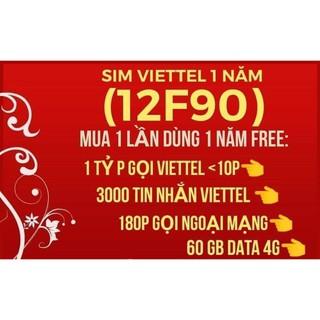 Bán Sim 4G Viettel 12F90 – 1 Năm- 350k/Sim = 60Gb+ gọi nội mạng free+180 phút ngoại mạng+3000sms/Năm