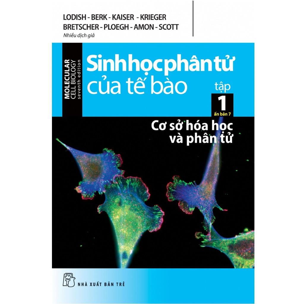 Sách: Sinh học phân tử của tế bào - Tập 01: Cơ sở hóa học và phân tử (Ấn bản 7)