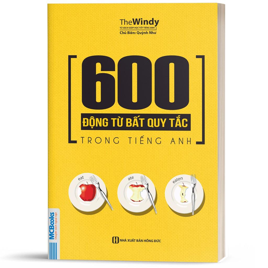 Sách - 600 Động Từ Bất Quy Tắc Trong Tiếng Anh