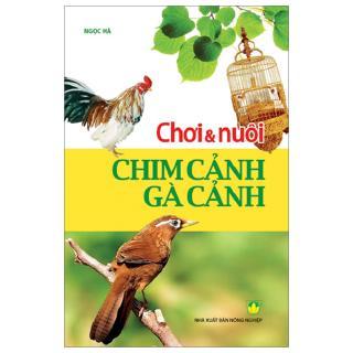 Sách - Chơi & Nuôi Chim Cảnh, Gà Cảnh thumbnail