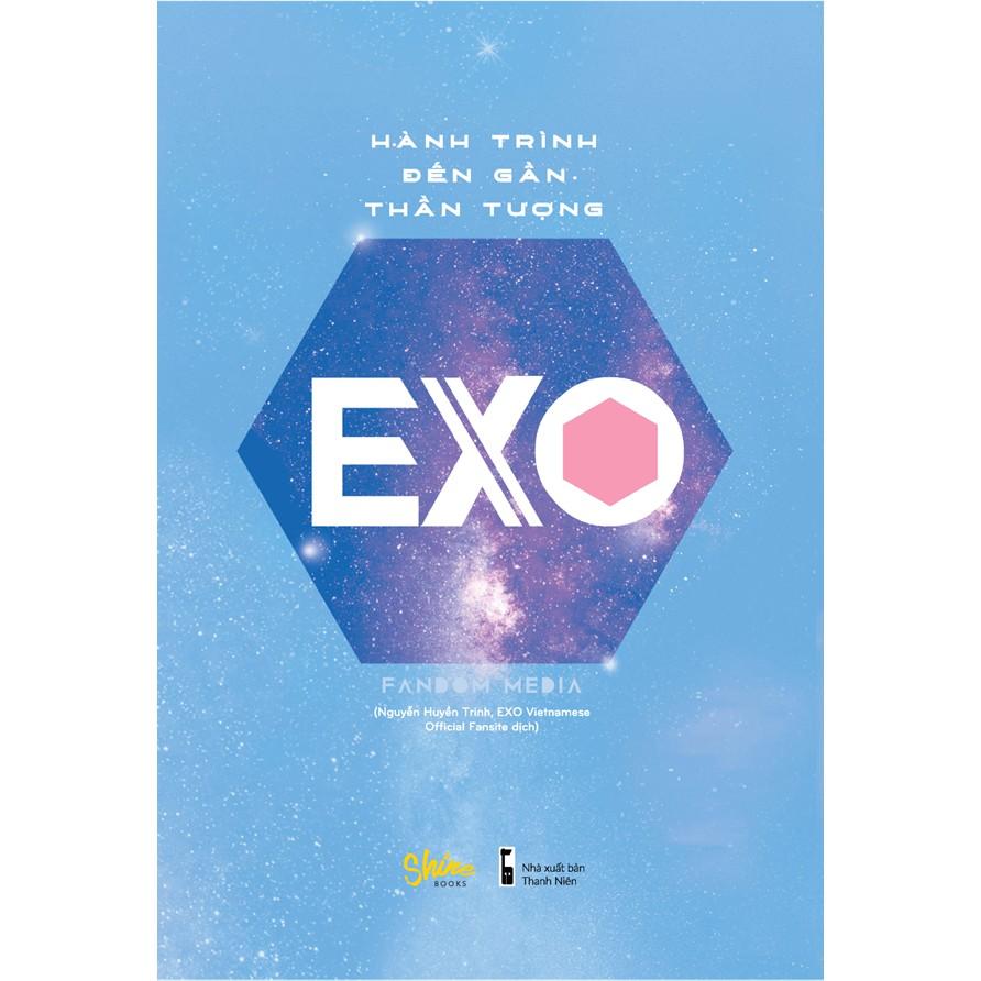 Sách - Đặt Trước - Hành Trình Đến Gần Thần Tượng EXO (Tặng FULL quà + 1 ảnh polaroid nhóm - số lượng