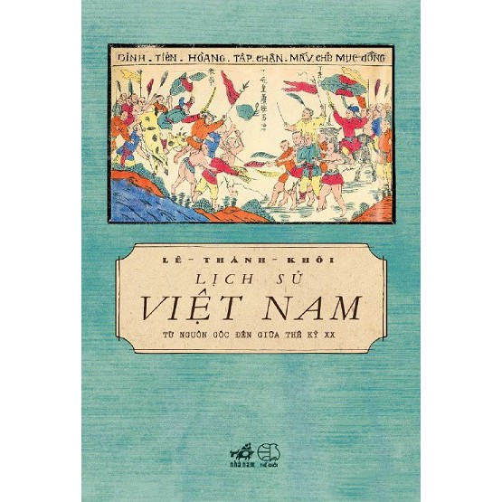 [ Sách ] Lịch Sử Việt Nam Từ Nguồn Gốc Đến Giữa Thế Kỉ XX