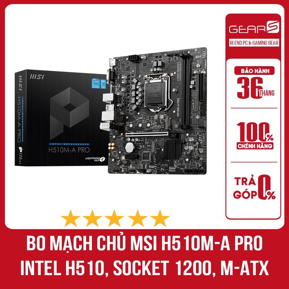 BO MẠCH CHỦ MSI H510M-A PRO (INTEL H510, SOCKET 1200, M-ATX, 2 KHE RAM DDR4)