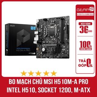 Bo mạch chủ MSI H510M-A PRO (Intel H510, Socket 1200, m-ATX, 2 khe Ram DDR4) - Bảo hành chính hãng 36 Tháng thumbnail