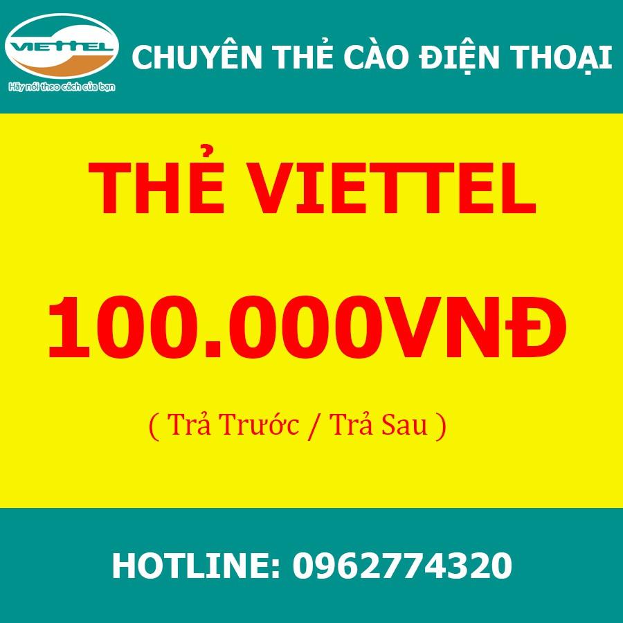Thẻ Viettel 100k- thanh toán trả trước, trả sau, gạch cước internet