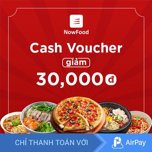 Toàn Quốc [E-Voucher] NOW Giảm 30.000đ khi đặt món trên Now - Áp dụng cho Verified Merchant và thanh toán AirPay