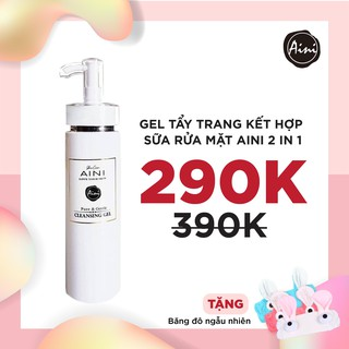 Gel tẩy trang sữa rửa mặt 2in1 AINI Đài Loan 200ml (Tặng băng đô rửa mặt)