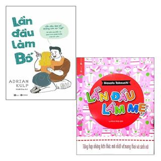 Sách Thái Hà - Combo: Lần Đầu Làm Bố + Lần Đầu Làm Mẹ