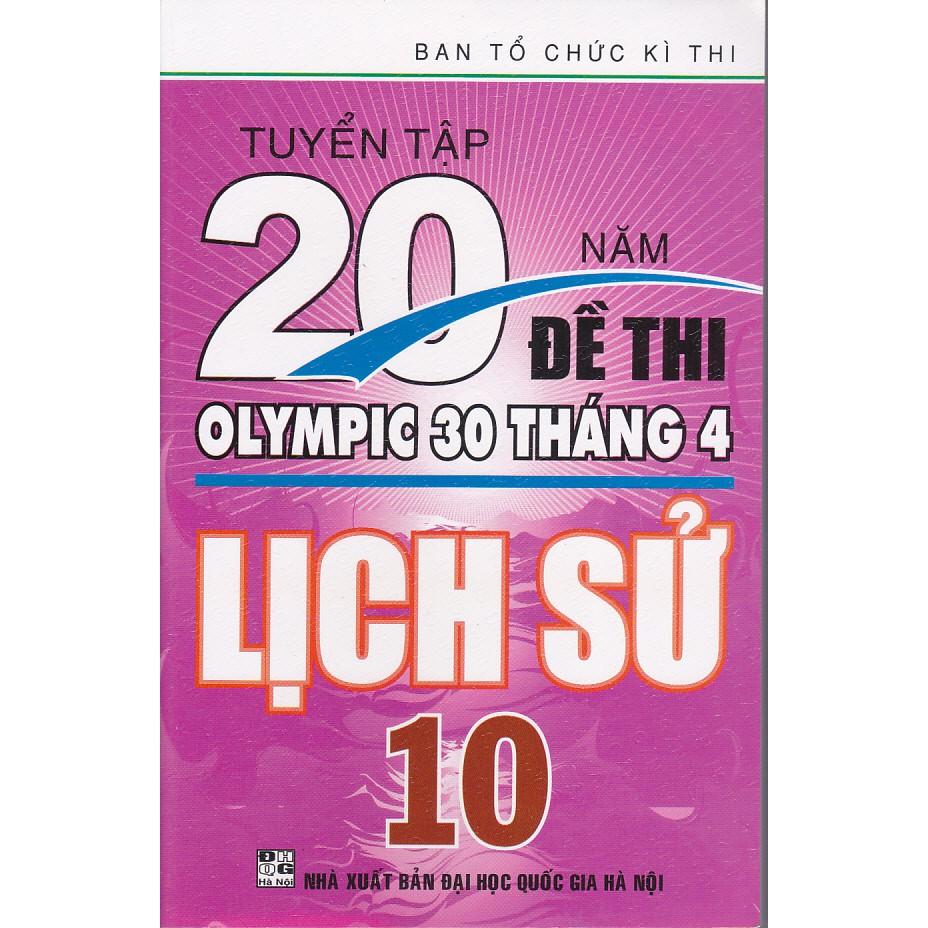 Sách - Tuyển Tập 20 Năm Đề Thi Olympic Lịch sử Lớp 10.