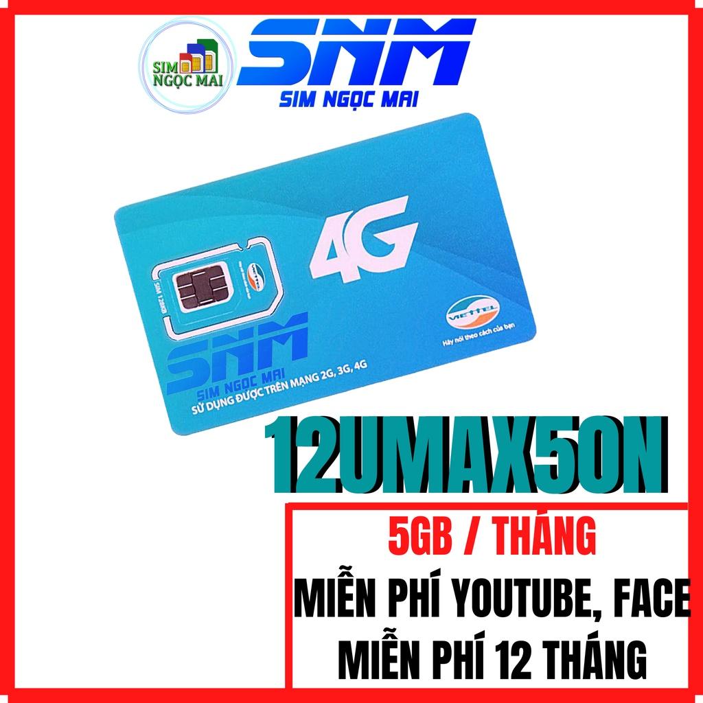Sim 4G Viettel 12UMAX50N - D900 - D500 - D500T Trọn Gói 1 Năm - SIM NGỌC MAI