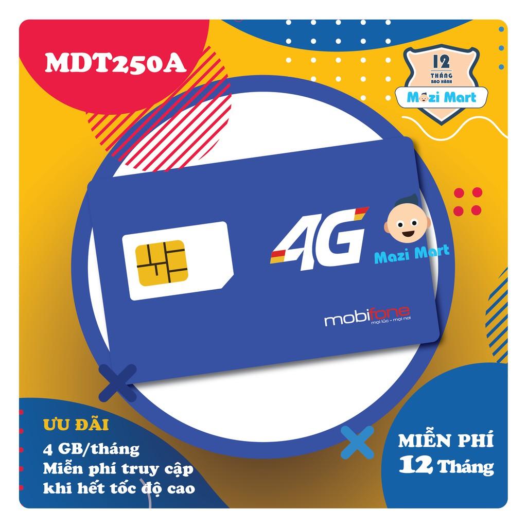 Sim 4G Mobifone MDT250A 4Gb/tháng - Trọn gói 12 tháng không nạp tiền